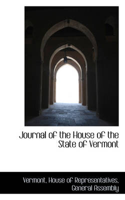 Journal of the House of the State of Vermont by Vermont