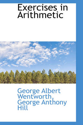Exercises in Arithmetic by George Wentworth