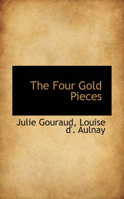 The Four Gold Pieces by Julie Gouraud