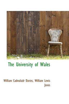 The University of Wales by William Cadwaladr Davies