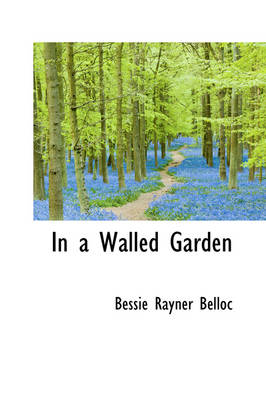 In a Walled Garden by Bessie Rayner Belloc