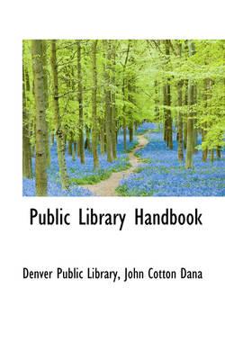 Public Library Handbook by John Cotton Dana