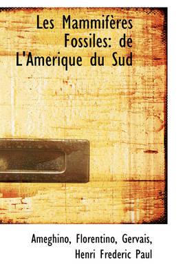 Les Mammif Res Fossiles de L'Am Rique Du Sud by Ameghino