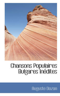 Chansons Populaires Bulgares in Dites by Auguste Dozon