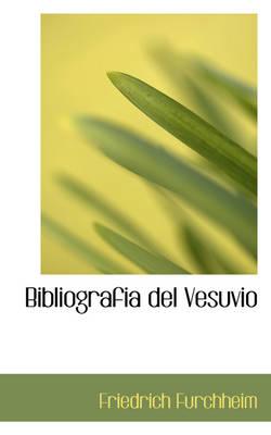Bibliografia del Vesuvio by Friedrich Furchheim