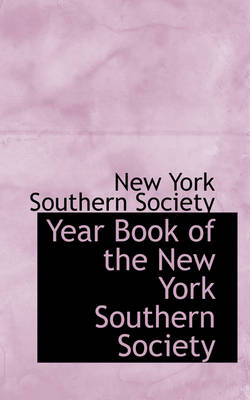 Year Book of the New York Southern Society by New York Southern Society