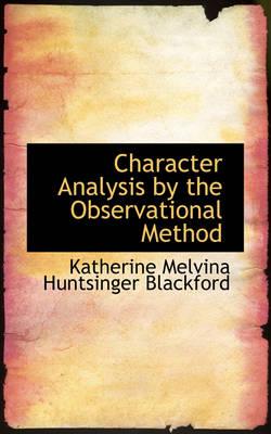Character Analysis by the Observational Method by Katherin Melvina Huntsinger Blackford