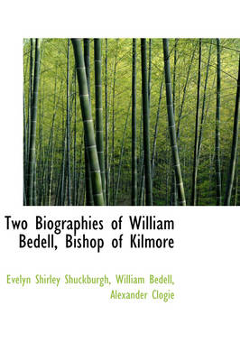 Two Biographies of William Bedell, Bishop of Kilmore by Evelyn Shirley Shuckburgh