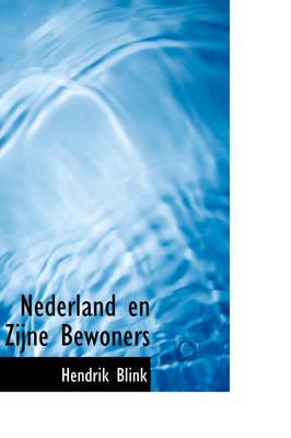 Nederland En Zijne Bewoners by Hendrik Blink