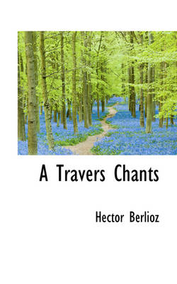 A Travers Chants by Hector Berlioz