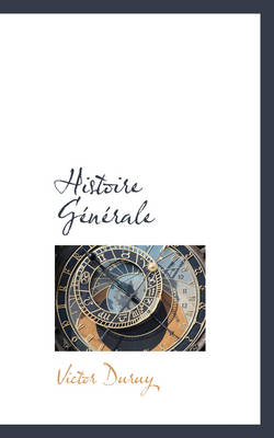 Histoire Generale by Victor Duruy