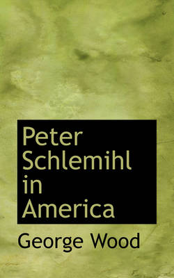 Peter Schlemihl in America by George Wood