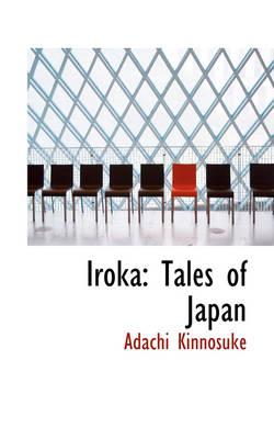 Iroka Tales of Japan by Adachi Kinnosuk