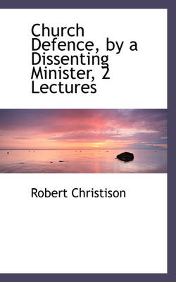 Church Defence, by a Dissenting Minister, 2 Lectures by Robert Christison