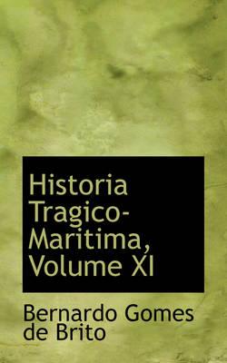 Historia Tragico-Maritima, Volume XI by Bernardo Gomes De Brito