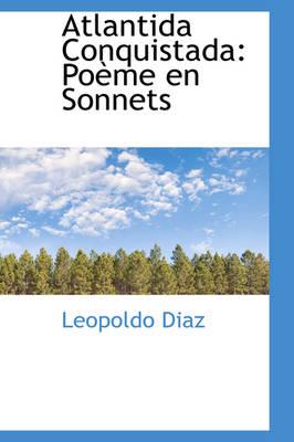 Atlantida Conquistada Po Me En Sonnets by Leopoldo Diaz
