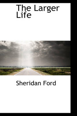 The Larger Life by Sheridan Ford