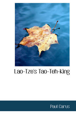 Lao-Tze's Tao-Teh-King by Dr Paul Carus