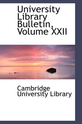 University Library Bulletin, Volume XXII by Cambridge University Library