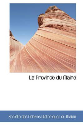 La Province Du Maine by Soci Des Achives Historiques Du Maine