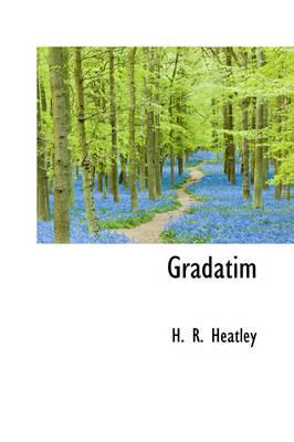 Gradatim by H R Heatley