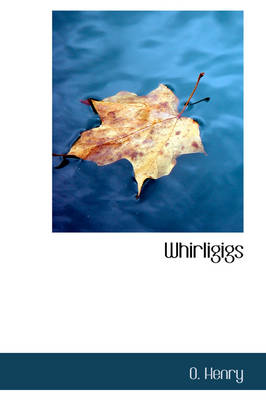Whirligigs by Henry O