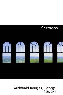 Sermons by Archibald Douglas