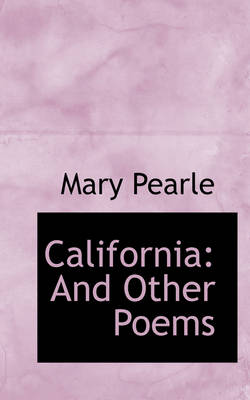 California And Other Poems by Mary Pearle