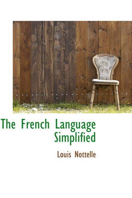 The French Language Simplified by Louis Nottelle