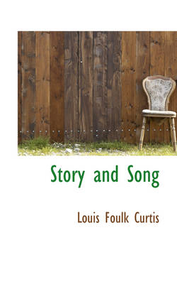 Story and Song by Louis Foulk Curtis
