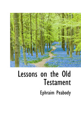 Lessons on the Old Testament by Ephraim Peabody