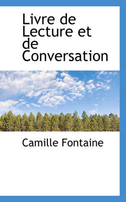 Livre de Lecture Et de Conversation by Camille Fontaine