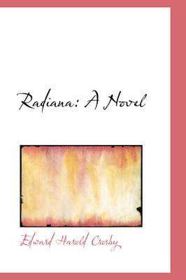 Radiana by Edward Harold Crosby