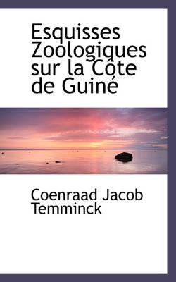 Esquisses Zoologiques Sur La C Te de Guin by Coenraad Jacob Temminck