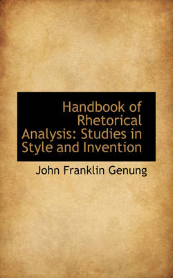 Handbook of Rhetorical Analysis Studies in Style and Invention by John Franklin Genung