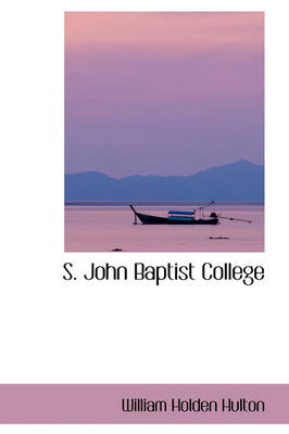 S. John Baptist College by William Holden Hulton