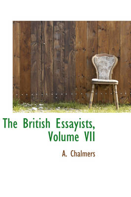 The British Essayists, Volume VII by A Chalmers