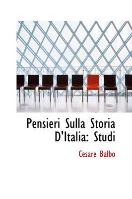 Pensieri Sulla Storia D'Italia Studi by Cesare Balbo