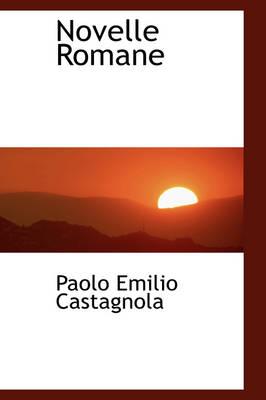 Novelle Romane by Paolo Emilio Castagnola