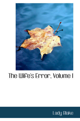 The Wife's Error, Volume I by Lady Blake
