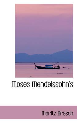 Moses Mendelssohn's by Moritz Brasch