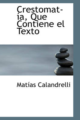 Crestomat A, Que Contiene El Texto by Matas Calandrelli, Mat as Calandrelli