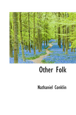 Other Folk by Nathaniel Conklin