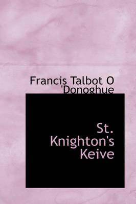 St. Knighton's Keive by Francis Talbot O 'Donoghue