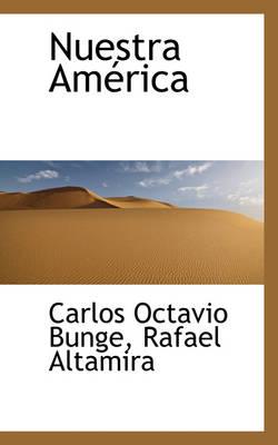 Nuestra Am Rica by Carlos Octavio Bunge