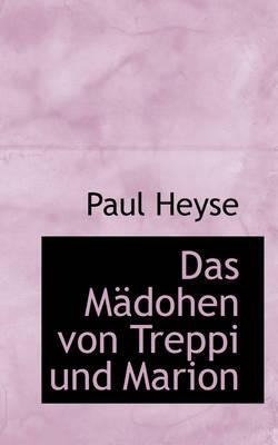 Das M Dohen Von Treppi Und Marion by Paul Heyse