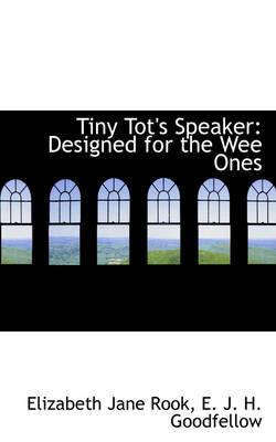 Tiny Tot's Speaker Designed for the Wee Ones by Elizabeth Jane Rook