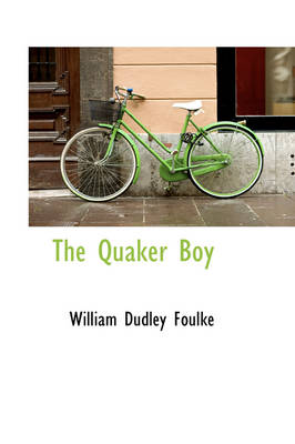 The Quaker Boy by William Dudley Foulke