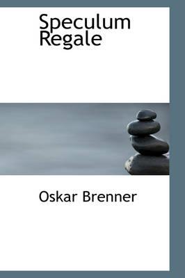 Speculum Regale by Oskar Brenner