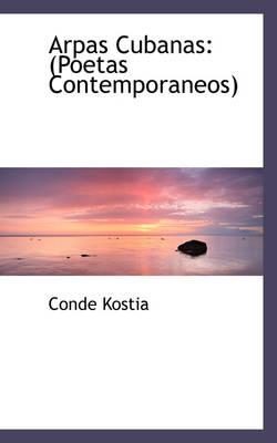 Arpas Cubanas Poetas Contemporaneos by Conde Kostia